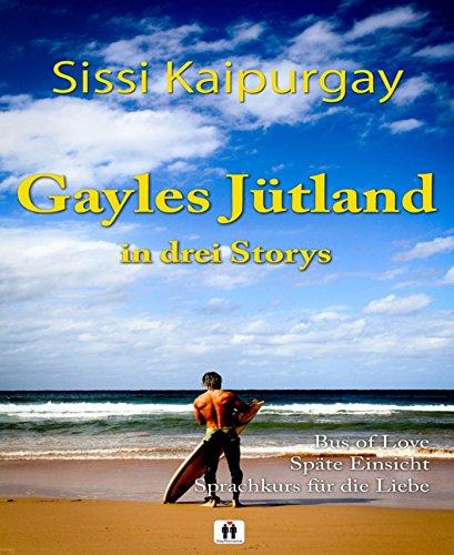 Kaipurgay, Sissi - Gayles Juetland in drei Storys