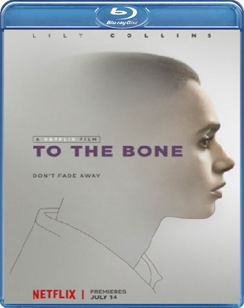 Fino all'osso -To the Bone (2017) WEBDL 1080p AC3 ITA ENG SUBS-MEGA