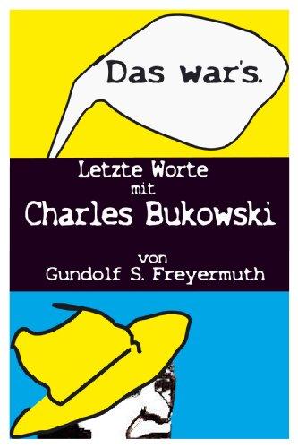 """Buch Cover für """"Das war's."""" Letzte Worte mit Charles Bukowski"""