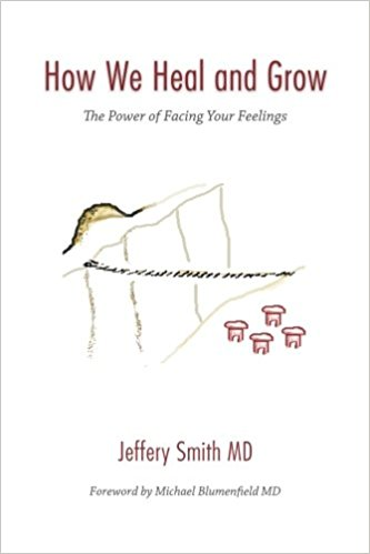 : How We Heal and Grow The Power of Facing Your Feelings