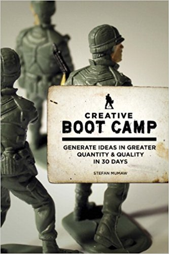 : Creative Boot Camp Generate Ideas in Greater Quantity and Quality in 30 days