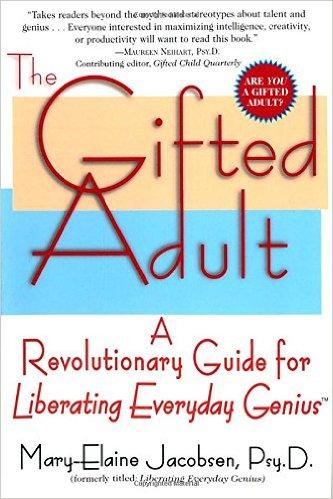 : The Gifted Adult A Revolutionary Guide for Liberating Everyday Geniustm