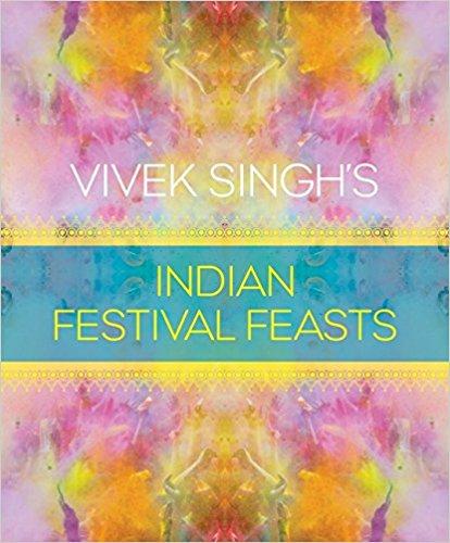 : Vivek Singhs Indian Festival Feasts