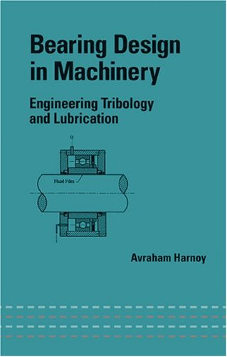: Bearing Design in Machinery Engineering Tribology and Lubrication