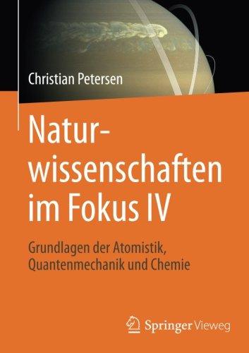 : Naturwissenschaften im Fokus Iv Grundlagen der Atomistik Quantenmechanik und Chemie
