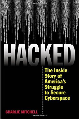: Hacked The Inside Story of Americas Struggle to Secure Cyberspace