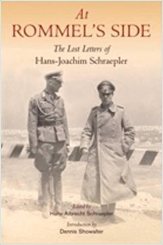 : At Rommel s Side The Lost Letters of Hans Joachim Schraepler