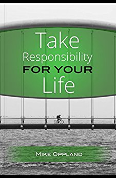 : Take Responsibility For Your Life