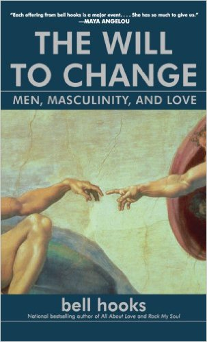 : The Will to Change Men Masculinity and Love