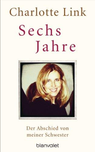 Buch Cover für Sechs Jahre: Der Abschied von meiner Schwester