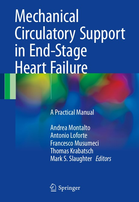 : Mechanical Circulatory Support in End Stage Heart Failure A Practical Manual