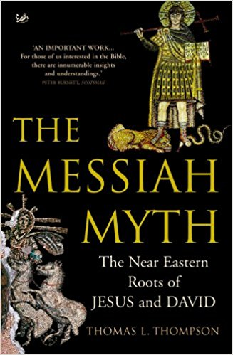 : The Messiah Myth The Near Eastern Roots of Jesus and David