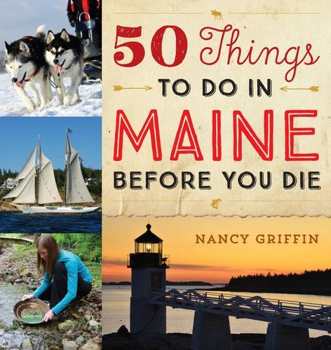 : 50 Things to Do in Maine Before You Die