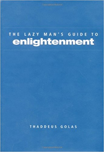 : Lazy Man s Guide to Enlightenment
