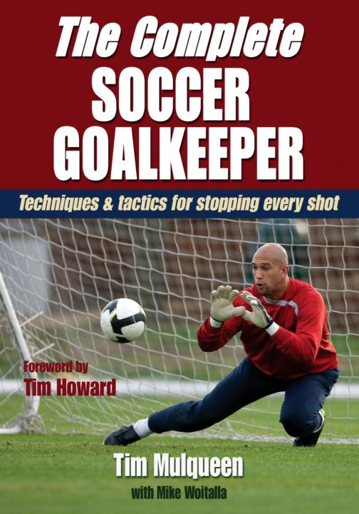 : The Complete Soccer Goalkeeper