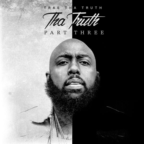 Trae Tha Truth - Tha Truth, Pt. 3 (2017)