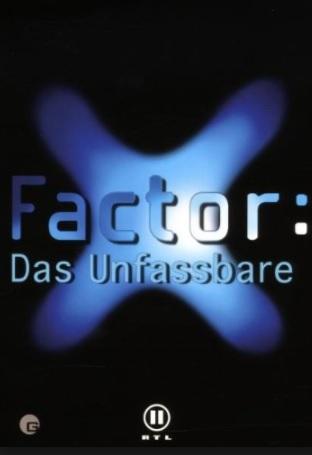 X Faktor: Das Unfassbare