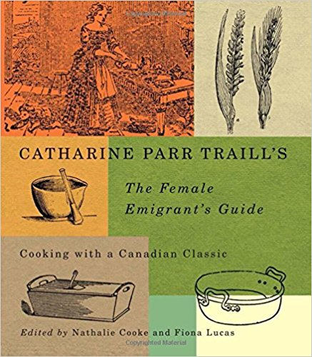 Catharine.Parr.Traill.s.The.Female.Emigrant.s.Guide.Cooking.with.a.Canadian.Classic