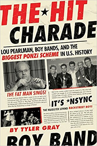 The.Hit.Charade.Lou.Pearlman.Boy.Bands.and.the.Biggest.Ponzi.Scheme.in.U.S.History