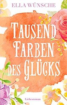 Buch Cover für Tausend Farben des Glücks. Liebesroman