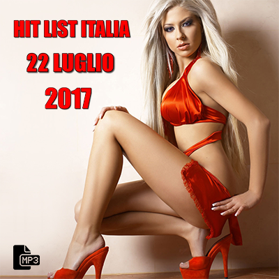 Top 20 Hit List Italia 22 Luglio 2017 (2017) .Mp3 - 320 kbps