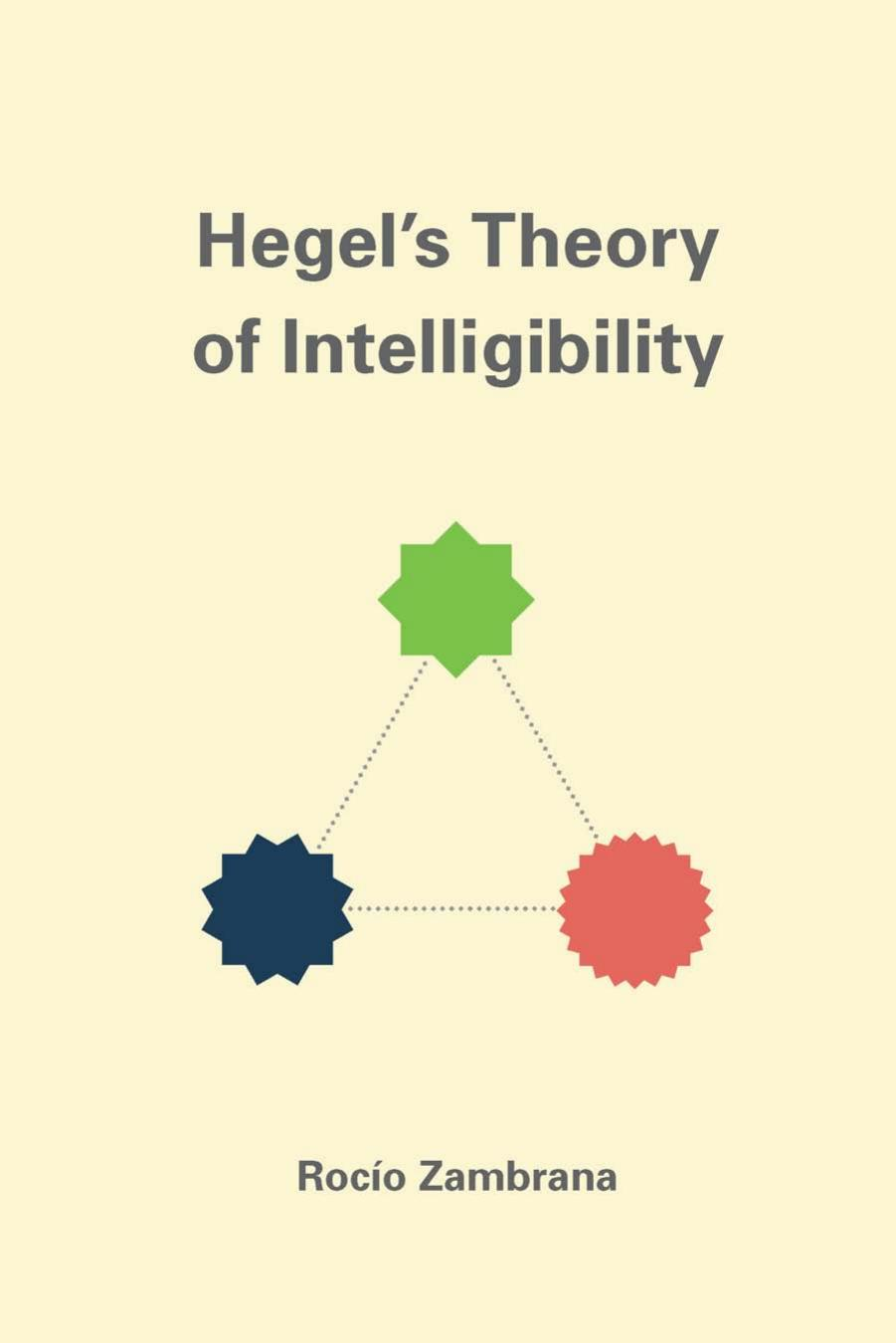 Hegels Theory of Intelligibility