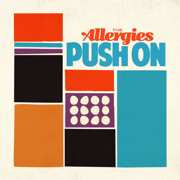 The Allergies - Push On (2017)