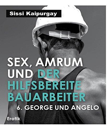 Kaipurgay, Sissi - Sex, Amrum und der hilfsbereite Bauarbeiter 06