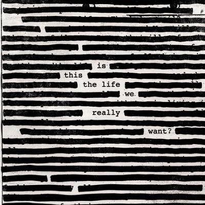 Roger Waters - Is This the Life We Really Want? (2017) .Mp3 - 320 Kbps