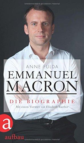 Fulda, Anne - Emmanuel Macron - Die Biographie