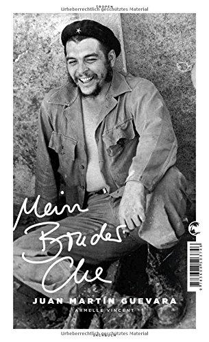 Guevara, Juan Martin - Mein Bruder Che