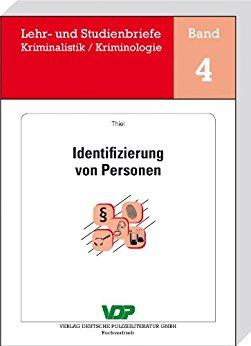 Thiel, Wolfgang & Clages, Horst - Identifizierung von Personen (Lehr- und Studienbriefe Kriminalistik Kriminologie 4)