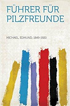 Michael, Edmund - Fuehrer fuer Pilzfreunde