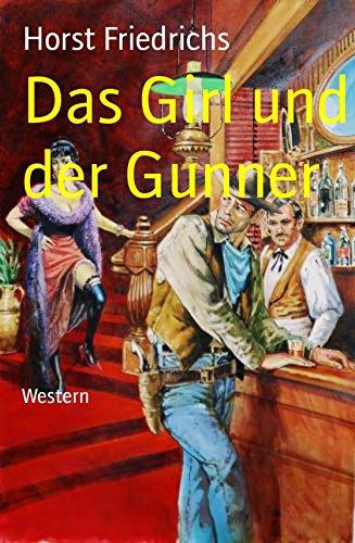 Friedrichs, Horst - Das Girl und der Gunner