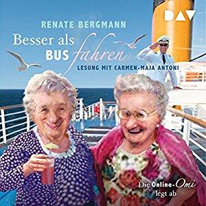 Hörbuch Cover Besser als Bus fahren: Die Online-Omi legt ab by Renate Bergmann