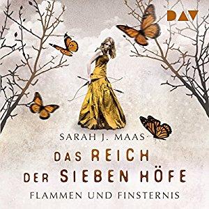 Hörbuch Cover Flammen und Finsternis Das Reich der sieben Höfe 2 by Sarah J. Maas