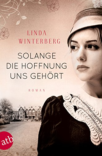 Buch Cover für Solange die Hoffnung uns gehört: Roman by Linda Winterberg