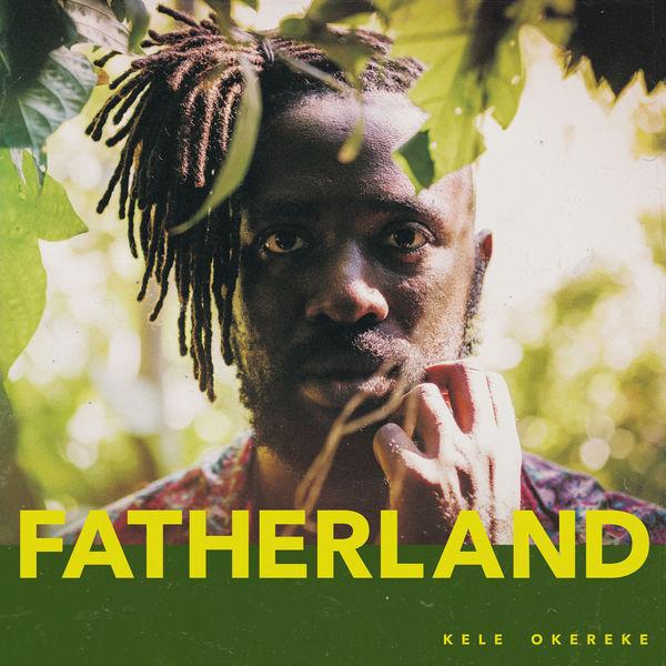 Kele Okereke - Fatherland (2017)