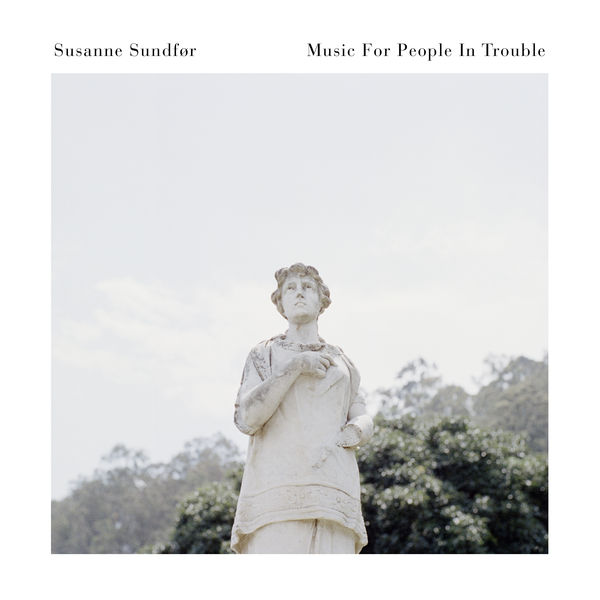 Susanne Sundfør - Music For People In Trouble (2017)