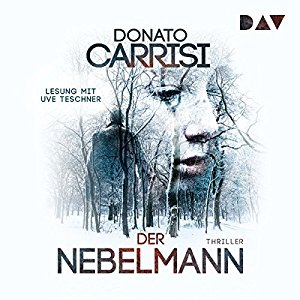 Hörbuch Cover Der Nebelmann by Donato Carrisi
