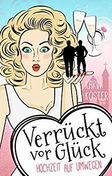 Buch Cover für Verrückt vor Glück - Hochzeit auf Umwegen: Liebeskomödie