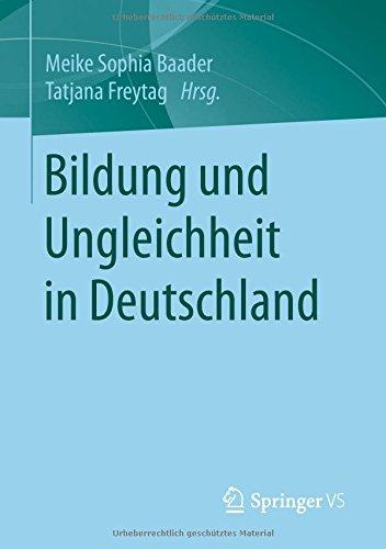 Meike Sophia Baader - Bildung und Ungleichheit in Deutschland