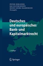 Deutsches und europäisches Bank und Kapitalmarktrecht Band 1 bis 2