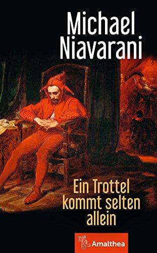Niaravani, Michael - Ein Trottel kommt selten allein