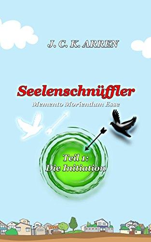 Arren, J C Lk  - Seelenschnueffler 01 - Die Initiation