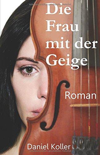 Koller, Daniel - Die Frau mit der Geige