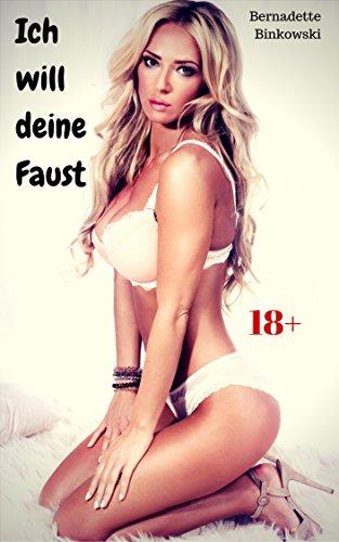 Bernadette Binkowski - Ich will deine Faust