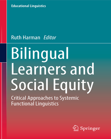 Bilingual Learners and Social Equity Critical Approaches to Systemic Functional Linguistics
