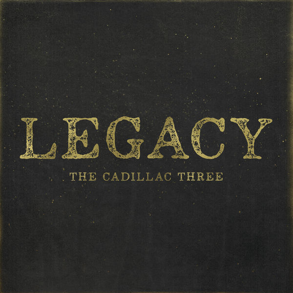 The Cadillac Three - Legacy (2017)