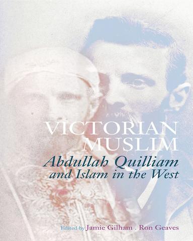 Victorian.Muslim.Abdullah.Quilliam.and.Islam.in.the.West